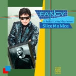 ♫ Slice Me Nice - FANCY